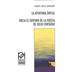 La apertura órfica. Daniel Mesa Gancedo  - Buch