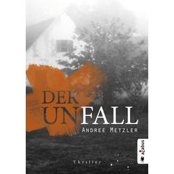 Der Unfall als Buch von Andree Metzler