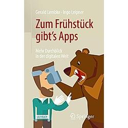 Zum Frühstück gibt's Apps. Gerald Lembke  Ingo Leipner  - Buch
