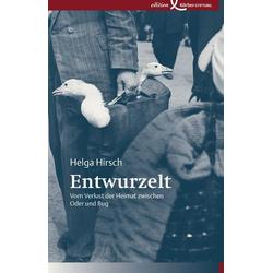 Entwurzelt als Buch von Helga Hirsch