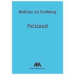 Pelzland. Beliban zu Stolberg  - Buch