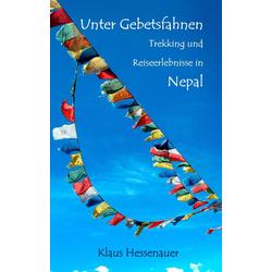 Unter Gebetsfahnen als Buch von Klaus Hessenauer