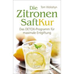 Die Zitronensaft-Kur: Buch von Tom Woloshyn