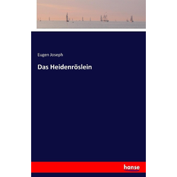 Das Heidenröslein als Buch von Eugen Joseph