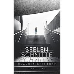 Seelenschnitte. Claudia Giesdorf  - Buch