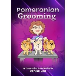 Pomeranian Grooming: eBook von Denise Leo