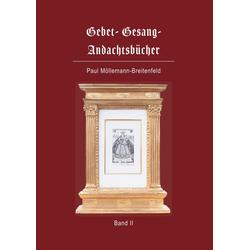 Gebet- Gesang- Andachtsbücher als Buch von Paul Möllemann-Breitenfeld