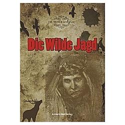 Die Wilde Jagd. Peter Kneissl  - Buch