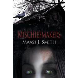 Mischiefmakers als Taschenbuch von Maasi J. Smith