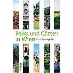 Parks und Gärten in Wien. Peter Autengruber  - Buch