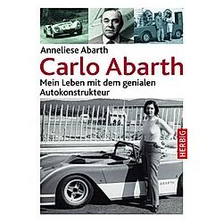 Carlo Abarth. Anneliese Abarth  - Buch