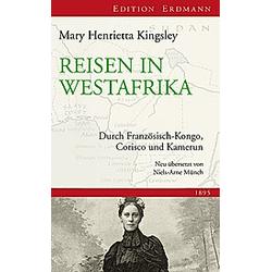 Reisen in Westafrika. Mary H. Kingsley  - Buch