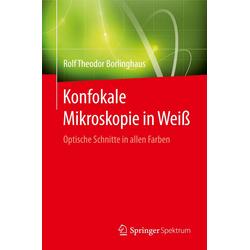 Konfokale Mikroskopie in Weiß als Buch von Rolf Theodor Borlinghaus