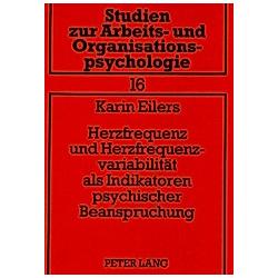 Herzfrequenz und Herzfrequenzvariabilität als Indikatoren psychischer Beanspruchung. Karin Eilers  - Buch
