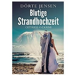 Blutige Strandhochzeit. Ostfrieslandkrimi. Dörte Jensen  - Buch