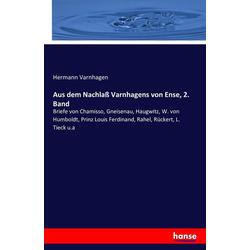 Aus dem Nachlaß Varnhagens von Ense 2. Band als Buch von Hermann Varnhagen