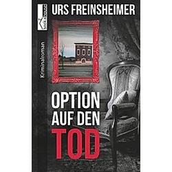 Option auf den Tod. Urs Freinsheimer  - Buch
