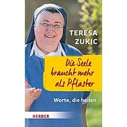 Die Seele braucht mehr als Pflaster. Teresa Zukic  - Buch