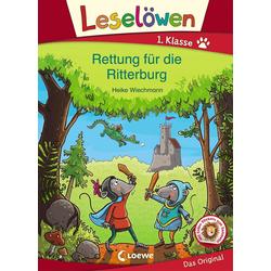 Leselöwen 1. Klasse - Rettung für die Ritterburg: Buch von Heike Wiechmann