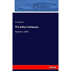 The Indian Antiquary. Jas. Burgess  - Buch
