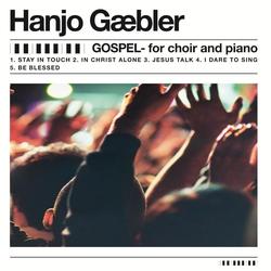 Gospel for choir and piano als Hörbuch CD von Hanjo Gäbler