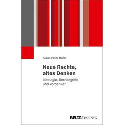 Neue Rechte altes Denken als Buch von Klaus-Peter Hufer