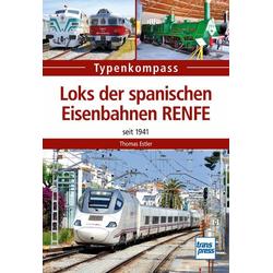 Loks der spanischen Eisenbahnen RENFE: Buch von Thomas Estler