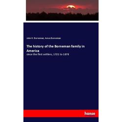 The history of the Borneman family in America als Buch von John H. Borneman/ Amos Borneman
