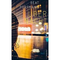 Über Nacht. Beat Portmann  - Buch