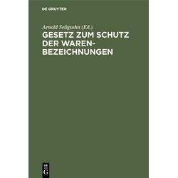 Gesetz zum Schutz der Warenbezeichnungen als Buch von