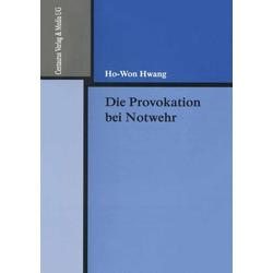 Die Provokation bei Notwehr: eBook von Ho-Won Hwang
