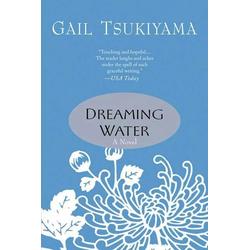 Dreaming Water: eBook von Gail Tsukiyama
