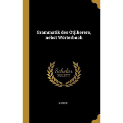 Grammatik Des Otjiherero, Nebst Wörterbuch