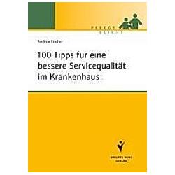100 Tipps für eine bessere Servicequalität im Krankenhaus