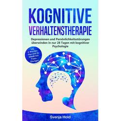 Kognitive Verhaltenstherapie: eBook von Svenja Hold