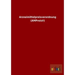 Arzneimittelpreisverordnung (AMPreisV) als Buch von