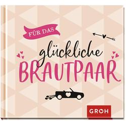 Für das glückliche Brautpaar: Buch von Groh Verlag