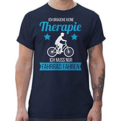 Shirtracer T-Shirt Ich brauche keine Therapie ich muss nur Fahrrad fahren weiß - Radsport - Herren Premium T-Shirt M