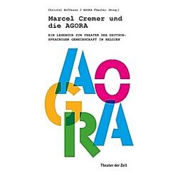 Marcel Cremer und die Agora. AGORA Theater  - Buch