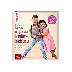 Nähen mit Webware: Klimperkleine Kinderkleidung. Pauline Dohmen  - Buch