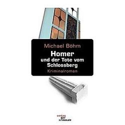 Homer und der Tote vom Schlossberg. Michael Böhm  - Buch