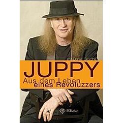 Aus dem Leben eines Revoluzzers. Juppy  - Buch