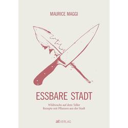 Essbare Stadt: Buch von Maurice Maggi