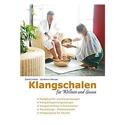 Klangschalen für Wellness und Sauna. Uta K. Mempel  David Lindner  - Buch