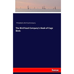 The Bird Food Company's Book of Cage Birds