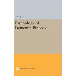 Psychology of Dementia Praecox als Buch von C. G. Jung