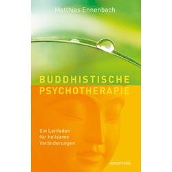 Buddhistische Psychotherapie: eBook von Matthias Ennenbach