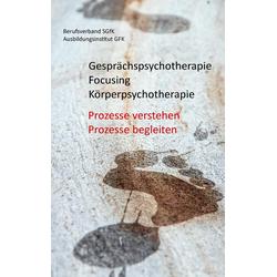 Gesprächspsychotherapie Focusing Körperpsychotherapie: Buch von