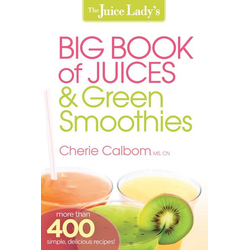 Juice Lady's Big Book of Juices and Green Smoothies