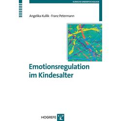 Emotionsregulation im Kindesalter: eBook von Angelika Kullik/ Franz Petermann